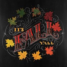 It's Fall Y'all, Typography and Design