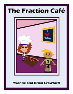 The Fraction Cafe -- fun way to learn about fractions