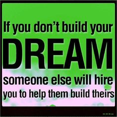 Chase your #dreams or work for someone else. When you build the life you desire you're happy working 90-hours a week so you don't have to work the typical 40. The typical 40 is the definition of building someone else's #dreamlife even if it's for a school hospital or nonprofit. There's always someone at the Top. #quote #quotes #successquotes #successquote #quoteoftheday #quotestoliveby