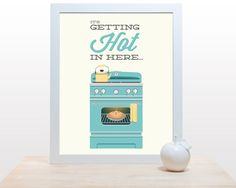 Oven Kitchen Print - It's gettin' hot in here - 11x14 Poster wall art decor cooking baking rap quote, $27, Etsy