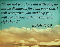 """quotes about kids helping   ... help you; I will uphold you with my righteous right hand."""" - Isaiah 41"""