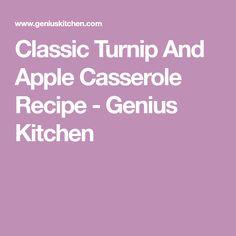 Classic Turnip And Apple Casserole Recipe - Genius Kitchen