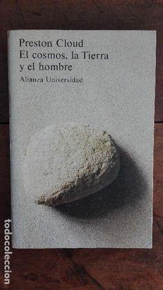 EL COSMOS, LA TIERRA Y EL HOMBRE. Preston Cloud. Alianza Editorial. - Foto 1