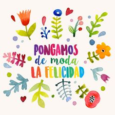 Discovered by Diego Ricci. Find images and videos about colors, phrases and felicidad on We Heart It - the app to get lost in what you love. Images Noêl Vintages, Best Quotes, Life Quotes, Food Quotes, Mr Wonderful, More Than Words, Laura Lee, Spanish Quotes, Flower Making