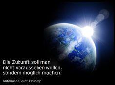 """Zitat """"Die Zukunft soll man nicht voraussehen wollen, sondern möglich machen"""" #quote"""