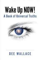 Grow spiritually with Actress, Author, Healer Dee Wallace's new book Wake Up Now!