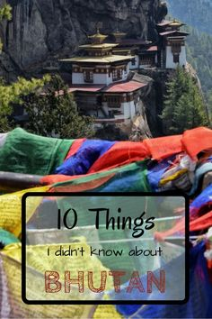 Bhutan is a land of towering peaks, ancient legends and unsolved mysteries! Here are ten facts about Bhutan you probably don't know.