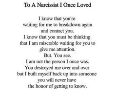 To a narcissist I once loved.