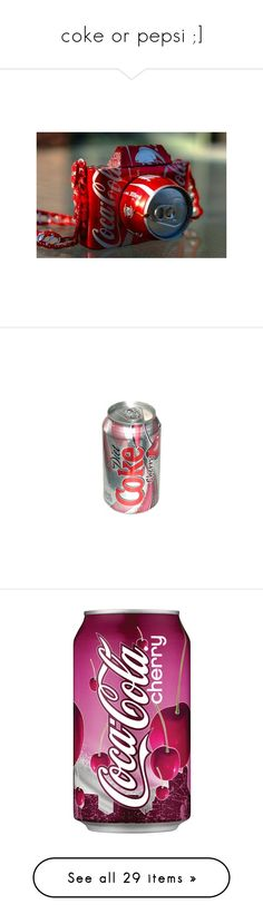 """""""coke or pepsi ;]"""" by mrs-damon-salvatore ❤ liked on Polyvore featuring pictures, backgrounds, photos, icons, camera, food, drinks, filler, food and drink and extra"""
