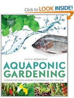 Aquaponic Gardening: A Step-By-Step Guide to Raising Vegetables and Fish Together: Sylvia Bernstein: 9780865717015: Amazon.com: Books