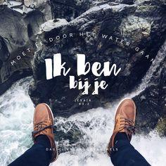 Moet je door het water gaan – ik ben bij je. Jesaja 43:2    https://www.dagelijksebroodkruimels.nl/jesaja-43-2-v2/