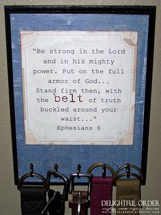 Belt holder from DelightfulOrder.blogspot.com...plus a great way to get scripture in your heart and head