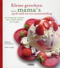 Aimée Langrée / Kleine gerechten voor mama's op de rand van een zenuwinzinking : 50 stressvrije recepten die er bij kinderen wel in gaan.