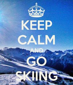 Keep Calm and Go #Skiing #Colorado