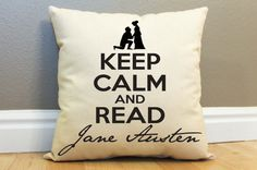 Keep Calm and Read Jane Austen pillow... oh where does a girl get such a thing??