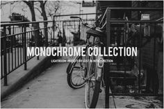 Monochrome Collection - Lightroom by Lost in Introspection on Creative Market