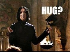 Need a Snape Hug?