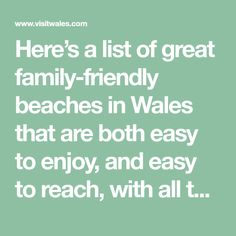 Here's a list of great family-friendly beaches in Wales that are both easy to enjoy, and easy to reach, with all the essential facilities close at hand. Wales Beach, Holiday Break, To Reach, Friends Family, Beaches, Easy, Travel, Viajes, Traveling