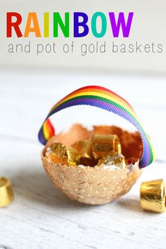 Rainbow and Pot of Gold Baskets:  Such a fun craft to make (hint: you use a water balloon)
