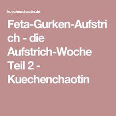 Feta-Gurken-Aufstrich - die Aufstrich-Woche Teil 2 - Kuechenchaotin