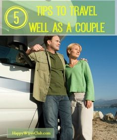 Whether you're in a car, a train, on a plane or backpacking, travel well as a couple with these 5 simple tips.