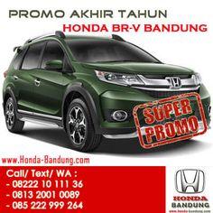 Gebyar Promo Akhir Tahun Honda BR-V Bandung. Paket Kredit Super Dp Honda BRV. Sales: 082221011136