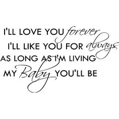 i love you baby quotes Baby Love Quotes, Son Quotes, Daughter Quotes, Great Quotes, Life Quotes, Inspirational Quotes, Mother Quotes, Make Love, Love You Forever