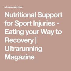 Nutritional Support for Sport Injuries - Eating your Way to Recovery | Ultrarunning Magazine