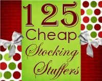 125 plus Cheap Stocking Stuffer Ideas.... great ideas for kids party favors too!
