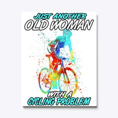 Another Cycling Old Woman Canvas Products | Teespring