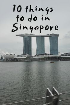 10 Things to do in Singapore