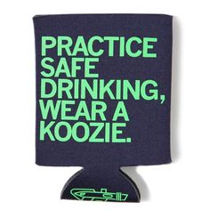 Safe Drinking Koozie