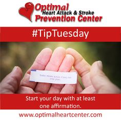 #TipTuesday: Start your day with at least one affirmation.   Take a minute to tell yourself it is a good day and you are happy for it. This sets your day off on the right tone. www.optimalheartcenter.com