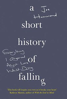 Buy A Short History of Falling by Joe Hammond at Mighty Ape NZ. A Short History of Falling - like The Diving Bell and the Butterfly, and When Breath Becomes Air - is a searingly beautiful, profound and unforgettabl. Got Books, Books To Read, Neurone, What To Read, Sociology, Book Photography, Free Reading, Love Book, The Guardian