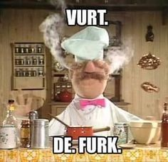 Via I'm a huge fan of the Muppets. And the Swedish chef takes the cake (well, actually, he would probably blow it up). Funny Quotes, Funny Memes, Jokes, Haha Funny, Lol, Funny Stuff, Nerd Stuff, Funny Things, Michelin Star