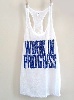 Large White Womens Work In Progress by FittdBrandClothing on Etsy Make sure to check out my fitness tips and sexy women's athletic clothing at https://ronitaylorfit.com/
