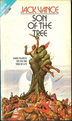 Jack Vance - Son Of The Tree - cover artist Dean Ellis - edition Ace Double 77525 - December 1971 Fantasy Book Covers, Book Cover Art, Fantasy Books, Ace Books, Cool Books, Science Fiction Authors, Pulp Fiction, New Fantasy, Sci Fi Fantasy