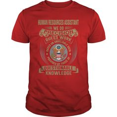 Human Resources Assistant We Do Precision Guess Work Knowledge T-Shirts, Hoodies