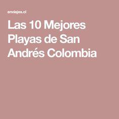 Las 10 Mejores Playas de San Andrés Colombia