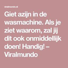 Giet azijn in de wasmachine. Als je ziet waarom, zal jij dit ook onmiddellijk doen! Handig! – Viralmundo