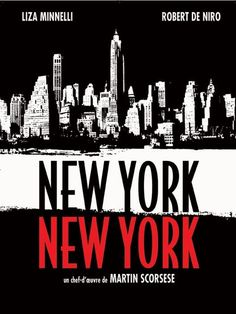 NEW YORK NEW YORK by Martin Scorcese (1977) One of my favorite movies ! I love this film...