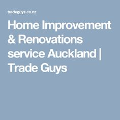Home Improvement & Renovations service Auckland House Extensions, Auckland, Home Improvement, Guys, Ideas, Sons, Thoughts, Home Improvements, Boys