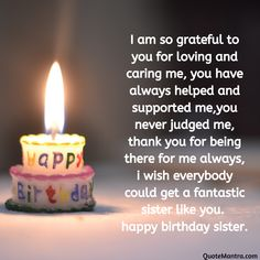 I am so grateful to you for loving and caring me, you have always helped and supported me, you never judged me, thank you for being there for me always, I wish everybody could get a fantastic sister like you. Birthday Caption For Sister, Best Happy Birthday Message, Birthday Wishes For A Friend Messages, Happy Birthday Little Sister, Birthday Greetings For Sister, Birthday Message For Him, Message For Sister, Happy Birthday Quotes For Friends, Happy Birthday Text