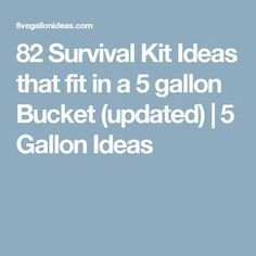 82 Survival Kit Ideas that fit in a 5 gallon Bucket (updated) Emergency Survival Kit, Survival Prepping, Survival Gear, Survival Skills, Survival Clothing, Survival Weapons, Tactical Survival, Survival Stuff, Outdoor Survival