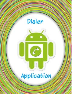 Create simple dialer application using Call Intent in Android.