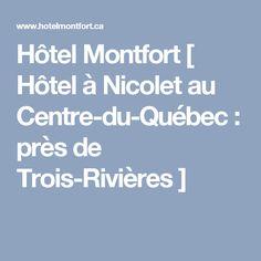 Hôtel Montfort [ Hôtel à Nicolet au Centre-du-Québec : près de Trois-Rivières ]