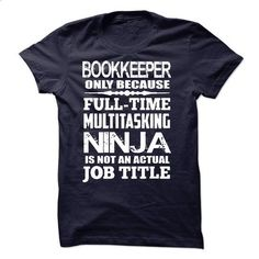 Multitasking Ninja Bookkeeper - #slouchy tee #disney hoodie. BUY NOW => https://www.sunfrog.com/LifeStyle/Multitasking-Ninja-Bookkeeper.html?68278