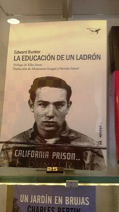 """""""La educación de un ladrón"""" de Edward Bunker. De Sajalín Editores."""