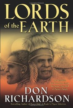 Lords of the Earth: An Incredible but True Story from the Stone-Age Hell of Papua's Jungle by Don Richardson, http://www.amazon.com/dp/0830746633/ref=cm_sw_r_pi_dp_XP1Urb0PZ285W