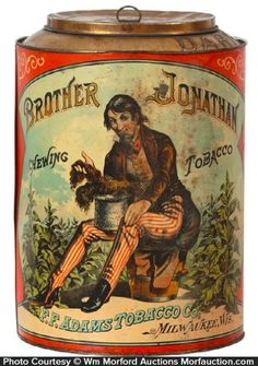 Scarce, early tin litho large store size Tobacco bin for Brother Jonathan brand, featuring beautiful multi-color graphics. Sold at: Wm Morford Antiques Looking to Buy or Sell? Contact: Antique Advertising LLC